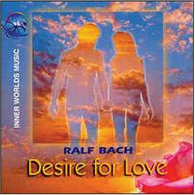 Ralf Bach - Desire for Love