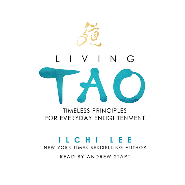 Living Tao Timeless Principles for Everyday Enlightenment Audio Book