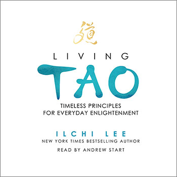 Living Tao: Timeless Principles for Everyday Enlightenment Audio Book