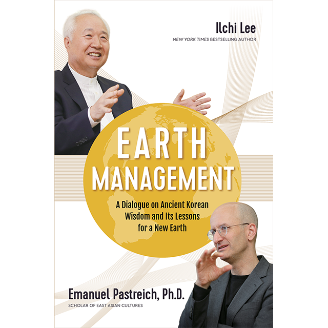Earth Management A Dialogue on Ancient Korean Wisdom and Its Lessons for a New Earth