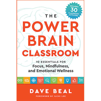 Power Brain Classroom: 10 Essentials for Focus, Mindfulness, and Emotional Wellness