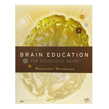 Brain Education for Successful Aging - Workshop Workbook
