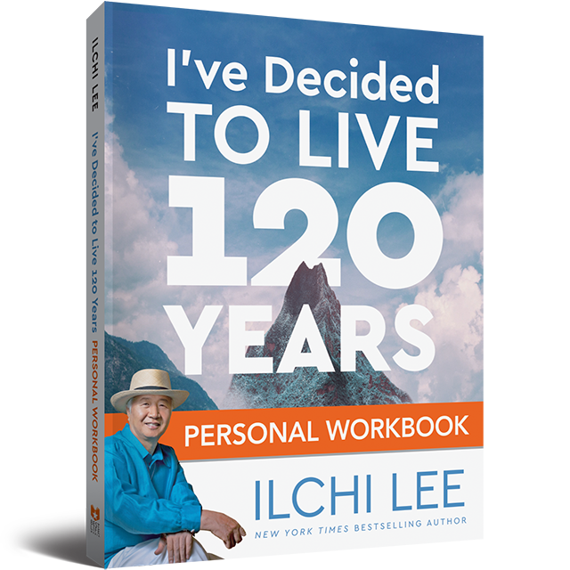 Ive Decided to Live 120 Years Personal Workbook