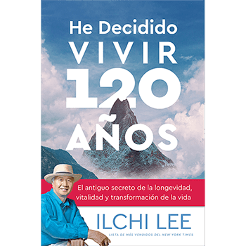 He Decidido Vivir 120 Años (I've Decided to Live 120 Years Spanish Edition)