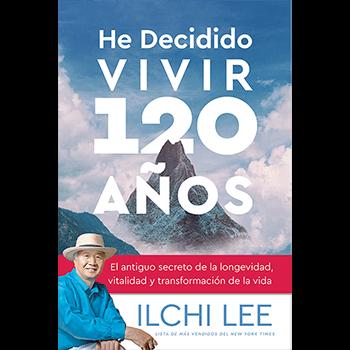 He Decidido Vivir 120 Años (I've Decided to Live 120 Years Spanish Edition)