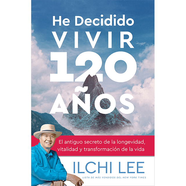 He Decidido Vivir 120 Años Ive Decided to Live 120 Years Spanish Edition