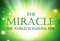 The Miracles the World is Waiting For