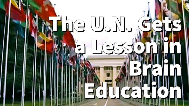 Inspiring Talks - The U.N. Gets a Lesson in Brain Edu...