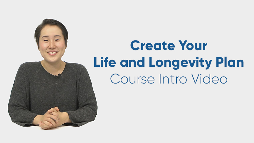 Introducing the Create Your Life and Longevity Plan Course