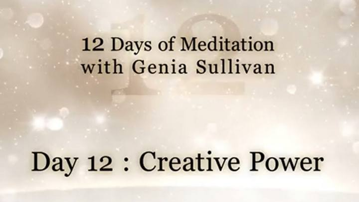 Tips and Tools - 12 Days of Meditation-Day 12: Creati...
