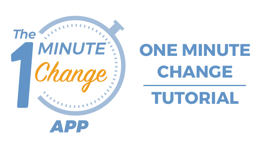 How to Use the One Minute Change App in 5 Steps