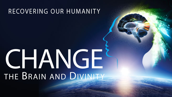 CHANGE: The Brain and Divinity