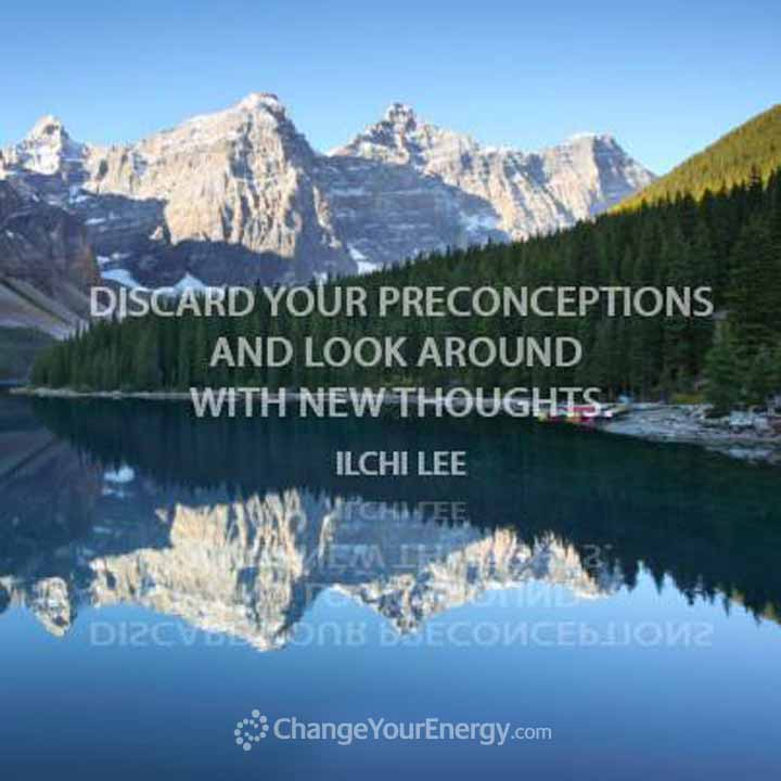 Discard your preconceptions